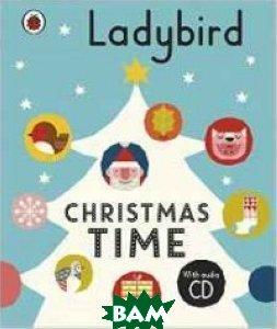 Купить Ladybird Christmas Time (+ CD-ROM), 978-0-241-26302-0