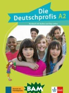 Купить Die Deutschprofis A2. Kursbuch mit Audios und Clips online, KLETT, 978-3-12-676480-3