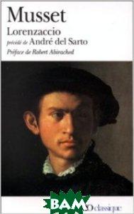Купить Lorenzaccio. Andr& 233; del Sarto, Gallimard-Folio, Musset Alfred, 978-2-07-037026-9