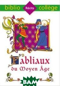 Купить Fabliaux Du Moyen Age, Hachette FLE, 978-2-01-270610-1