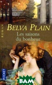 Купить Les Saisons du Bonheur. Roman, Pocket, Plain Belva, 978-2-266-15957-9