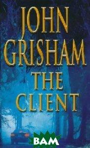 Купить The Client, Random House, Inc., Grisham John, 978-0-09-953708-3