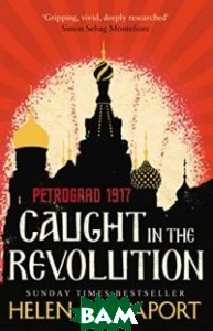Caught in the Revolution: Petrograd