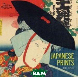 Купить Japanese Prints, Неизвестный, 978-0-7141-2453-7