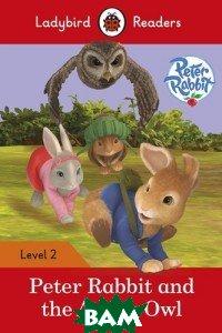 Купить Peter Rabbit and the Angry Owl. Level 2, Ladybird, 978-0-241-28369-1