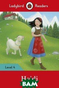 Купить Ladybird Readers. Level 4. Heidi, 978-0-241-28433-9