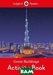 Купить Ladybird Readers. Level 3. Great Buildings. Activity Book, 978-0-241-28425-4