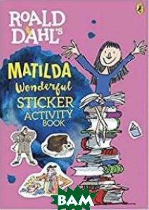 Купить Roald Dahl s Matilda Wonderful Sticker Activity Book, Puffin, Dahl Roald, 978-0-14-137671-4
