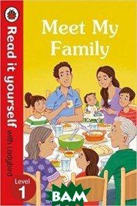 Купить Meet My Family. Read it Yourself with Ladybird Level 1, 978-0-241-27521-4