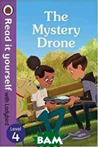 Купить The Mystery Drone. Read it Yourself with Ladybird Level 4, 978-0-241-27558-0