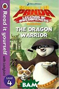 Купить Kung Fu Panda: the Dragon Warrior. Read it Yourself with Ladybird Level 4, 978-0-241-28772-9
