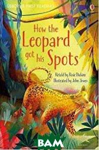 Купить How the Leopard got his Spots, Usborne, Dickins Rosie, 9781409596783