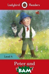 Купить Peter and the Wolf + downloadable audio. Level 4, Ladybird, 978-0-241-28434-6