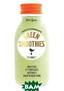 Купить Green smoothies, La bible. 66 recettes et un programme detox, Marabout, Green Fern, 978-2-501-08918-0