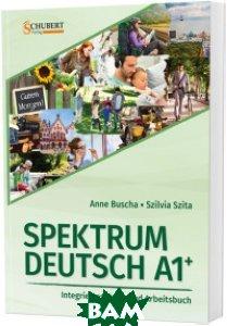Купить Spektrum A1+. Kurs - und Arbeitsbuch mit 2 Audio-CDs (+ Audio CD; количество томов: 2), Schubert Verlag, Buscha Anne, 978-3-941323-29-2