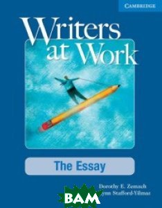 Writers At Work. The Essay. Student`s Book and Writing Skills Interactive Pack