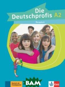 Купить Die Deutschprofis. A2.& 220;bungsbuch, KLETT, Swerlowa Olga, 978-3-12-676481-0