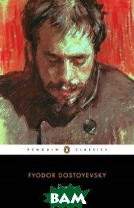 Купить Demons, Penguin Group, Dostoevsky F., 978-0-14-144141-2