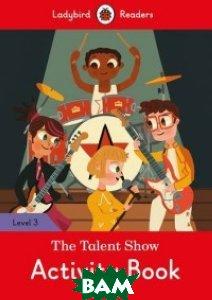 Купить The Talent Show, Activity Book. Level 3, Ladybird, 978-0-241-29847-3