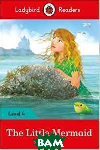 Купить The Little Mermaid and downloadable audio, Ladybird, 978-0-241-29874-9
