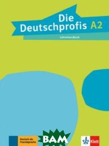 Купить Die Deutschprofis. A2. Lehrerhandbuch, KLETT, 978-3-12-676483-4