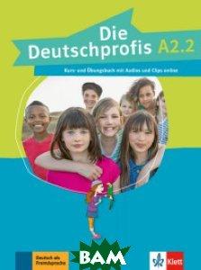 Купить Die Deutschprofis. A2.2. Kurs - und& 220;bungsbuch mit Audios und Clips online, KLETT, Swerlowa Olga, 978-3-12-676501-5