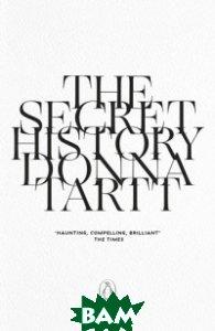 Купить The Secret History, Penguin Group, Tartt Donna, 978-0-241-98288-4