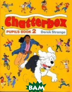 Купить Chatterbox 2 (Pupil`s Book), OXFORD UNIVERSITY PRESS, Strange Derek, 978-0-194-32435-9