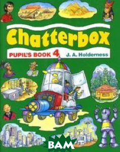 Купить Chatterbox 4 (Pupil`s Book), OXFORD UNIVERSITY PRESS, Holderness J.A., 978-0-194-32443-4