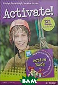 Купить Activate! B1 Student`s Book&Active Book Pack (+ CD-ROM), Pearson Education (Longman), Barraclough Carolyn, 978-1-292-17896-7