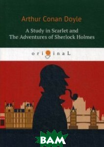 Купить A Study in Scarlet and The Adventures of Sherlock Holmes, Т8 RUGRAM, Conan Doyle Arthur, 978-5-521-06246-1