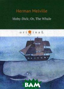 Купить Moby-Dick. Or, The Whale, Т8 RUGRAM, Melville Herman, 978-5-521-06084-9