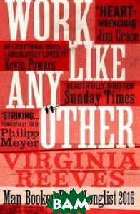 Купить Work Like Any Other, Schuster, Reeves Virginia, 978-1-4711-5223-8