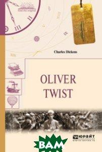 Oliver Twist. Оливер Твист, ЮРАЙТ, Диккенс Ч., 978-5-534-05889-5  - купить со скидкой