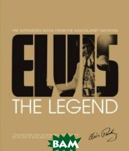 Купить Elvis. The Legend: The Authorized Book from the Graceland Archives, CARLTON, Gaar Gillian G., 978-1-78097-957-1