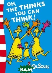 Купить Oh, the Thinks You Can Think!, HarperCollins Publishers, 978-0-00-717315-0