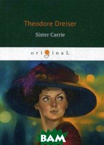 Купить Sister Carrie, T8RUGRAM, Dreiser Theodore, 978-5-521-06126-6