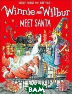 Купить Winnie&Wilbur Meet Santa, OXFORD UNIVERSITY PRESS, Valerie Thomas, 978-0-19-274792-1