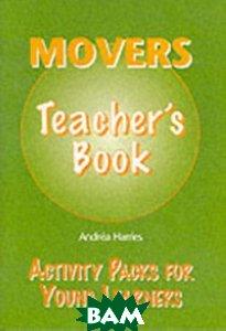 Купить Movers. Teacher`s Book, Cengage Learning, Harries Andrea, 978-1-900783-26-2