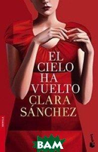 Купить El Cielo Ha Vuelto, Booket, Sanchez C., 978-84-08-14511-0