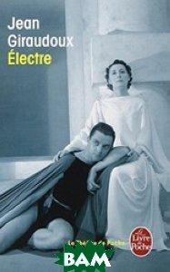 Купить Electre, Livre de Poche, Giraudoux Jean, 978-2-253-00129-4