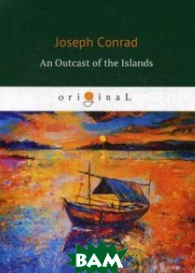 Купить An Outcast of the Islands, T8RUGRAM, Conrad Joseph, 978-5-521-06448-9