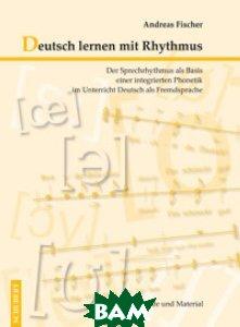 Купить Deutsch lernen mit Rythmus (+ Audio CD), Schubert Verlag, Fische Andreas, 978-3-929526-84-4