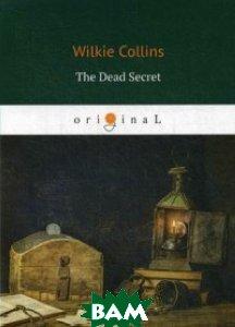 Купить The Dead Secret, T8RUGRAM, Collins Wilkie, 978-5-521-06837-1