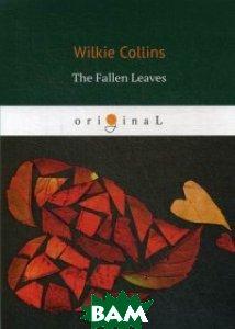 Купить The Fallen Leaves, T8RUGRAM, Collins Wilkie, 978-5-521-06839-5