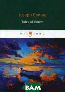 Купить Tales of Unrest, T8RUGRAM, Conrad Joseph, 978-5-521-06675-9