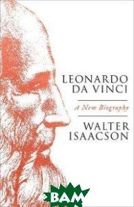 Купить Leonardo Da Vinci, Schuster, Isaacson Walter, 978-1-471-16676-1