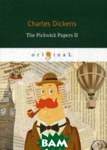 Купить The Pickwick Papers II, T8RUGRAM, Dickens Charles, 978-5-521-06868-5