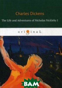 Купить The Life and Adventures of Nicholas Nickleby I, T8RUGRAM, Dickens Charles, 978-5-521-06832-6