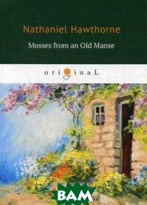 Купить Mosses from an Old Manse, T8RUGRAM, Hawthorne Nathaniel, 978-5-521-07050-3